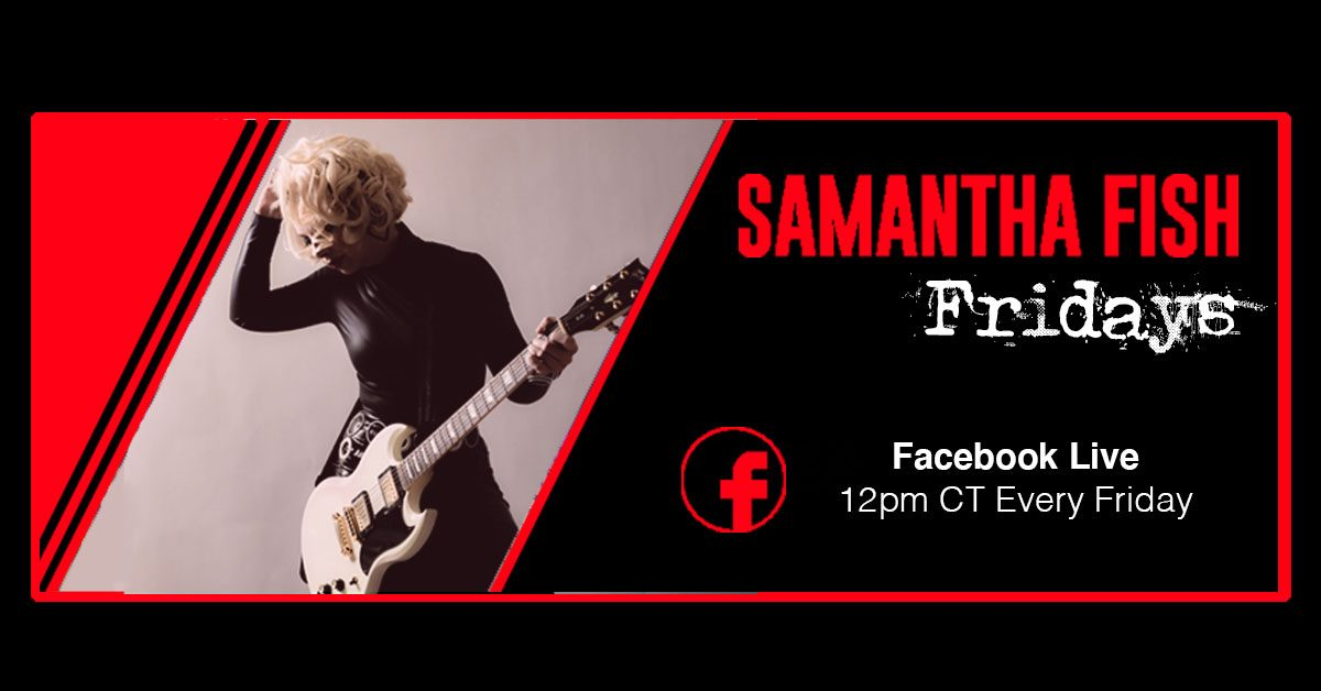 Samantha Fish Fridays on Facebook