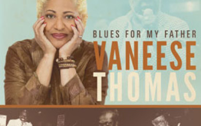 Vaneese Thomas :: BLUES FOR MY FATHER