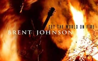 Brent Johnson :: SET THE WORLD ON FIRE