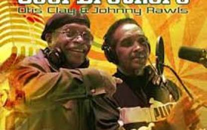 Otis Clay & Johnny Rawls :: SOUL BROTHERS