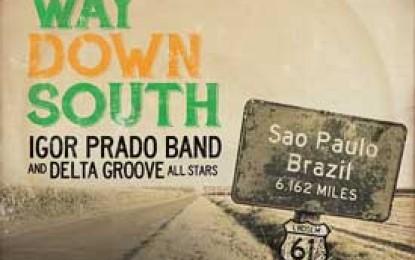 Igor Prado Band :: WAY DOWN SOUTH