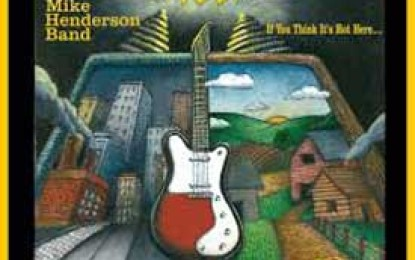 The Mike Henderson Band :: IF YOU THINK IT'S HOT HERE