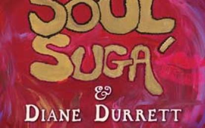 Diane Durrett :: SOUL SUGA