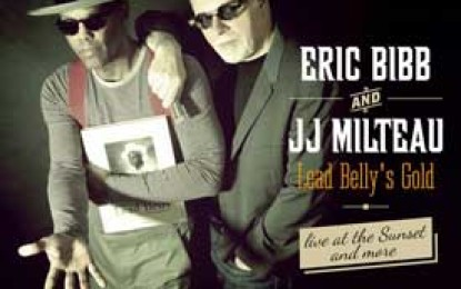 Eric Bibb & JJ Milteau :: LEAD BELLY'S GOLD