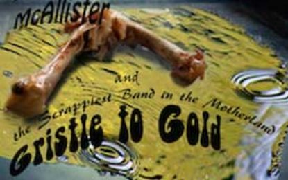 Randy McAllister & The Scrappiest Band in the Motherland :: GRISTLE TO GOLD