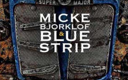 Micke Bjorklof & Blue Strip :: AIN'T BAD YET