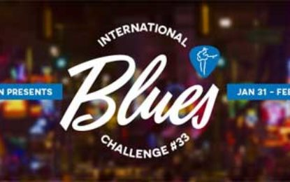 Hey Blues Fans! Don't miss the 33rd Annual International Blues Challenge in Memphis