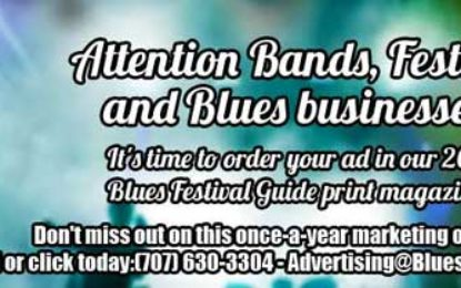 It's Time to Order Your Ad in our Annual Blues Festival Guide Print Magazine