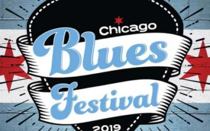 36th Chicago Blues Festival Celebrates Chicago's Rich Blues Music Legacy June 7-9