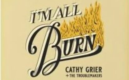 Cathy Grier & The Troublemakers light up the Blues with I'm All Burn