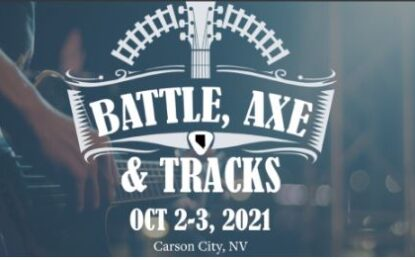 Battle, Axe & Tracks Music Festival Oct 2-3, 2021 – Carson City, NV